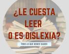 le-cuesta-leer-o-es-dislexia-vadeninos-com